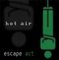Escape Act - Hot Air