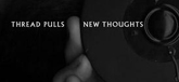Thread Pulls - New Thoughts