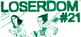 Loserdom 21 Out This Week