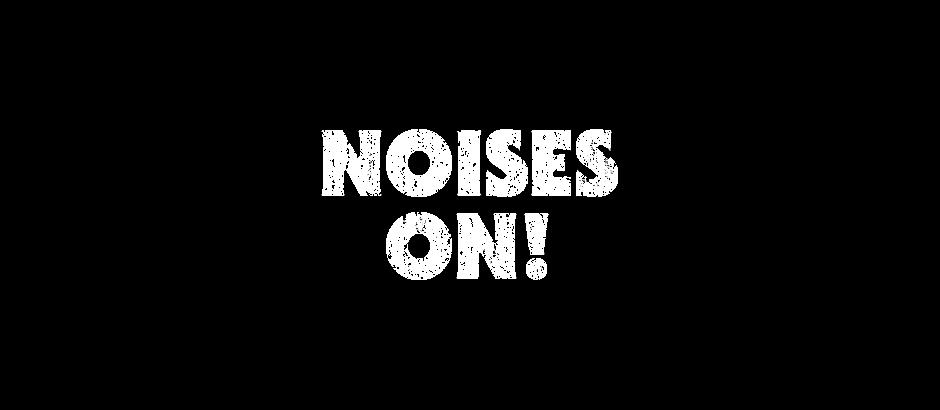 Noises On!