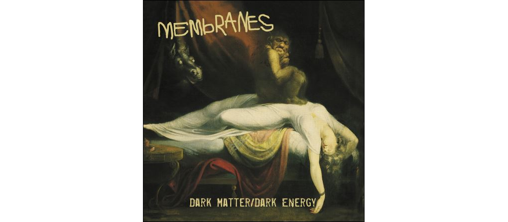 The Membranes - Dark Matter / Dark Energy