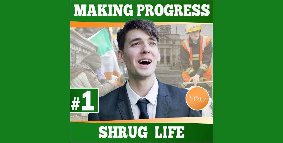 Shrug Life - Making Progress