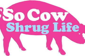So Cow / Shrug Life