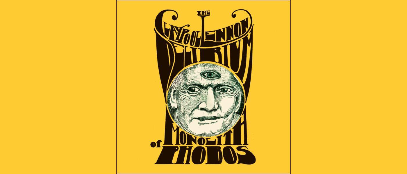 The Claypool Lennon Delirium – The Monolith of Phobos