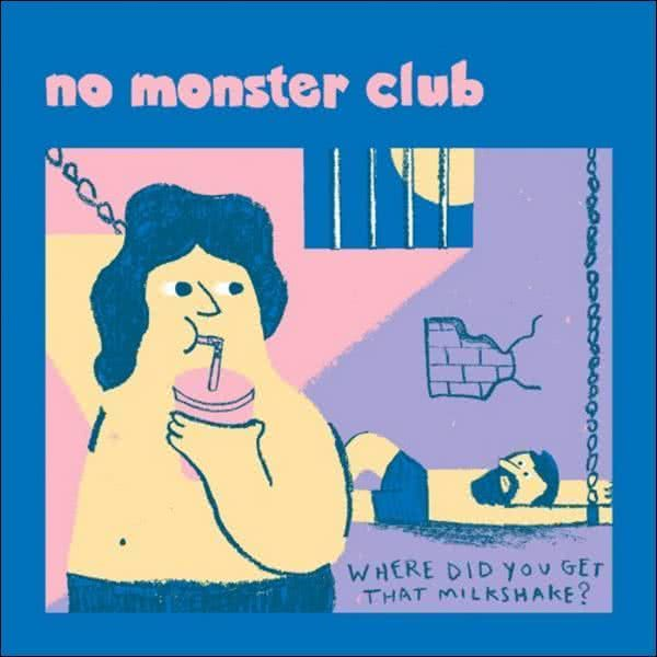 No Monster Club - Where Did You Get That Milkshake?