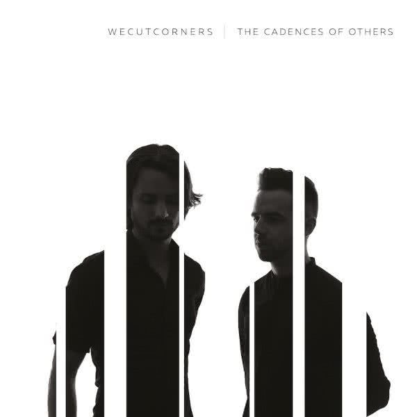 We Cut Corners - The Cadences of Others