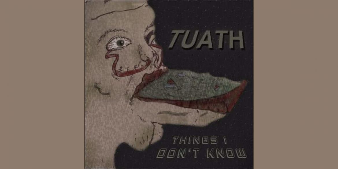 Tuath - Things I Don't Know