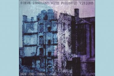 Paranoid Visions & Steve Ignorant - Now And Then