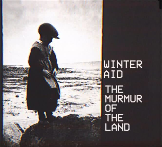 Winter Aid - The Murmur of the Land