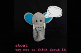 Stoat - Try Not To Think About It