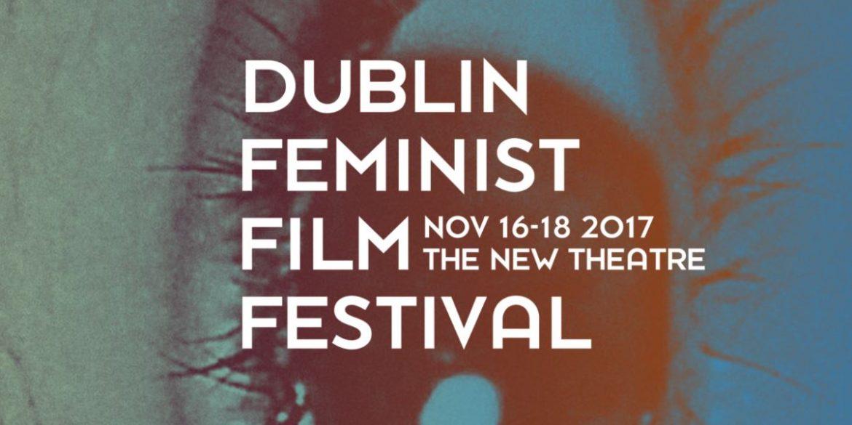 Dublin Feminist Film Festival 2017
