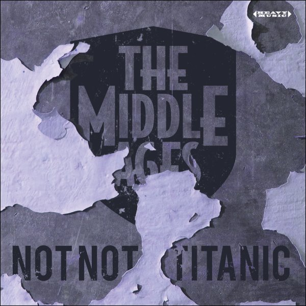 The Middle Ages - Not Not / Titanic