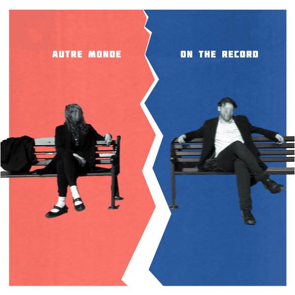 Autre Monde - On The Record