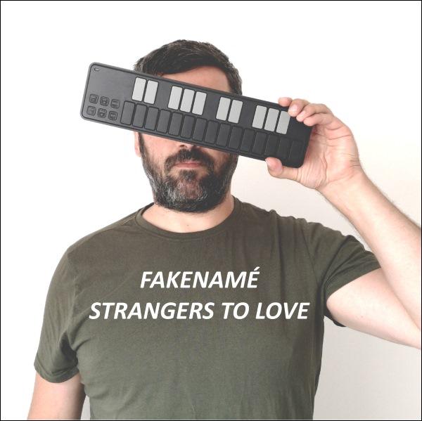 Fakenamé - Strangers To Love