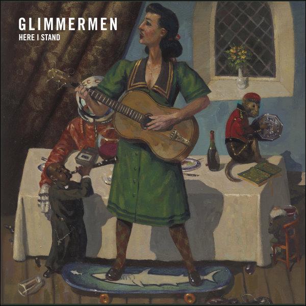 Glimmermen - Here I Stand